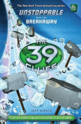 39 CLUES, THE: UNSTOPPABLE 2: BREAKAWAY