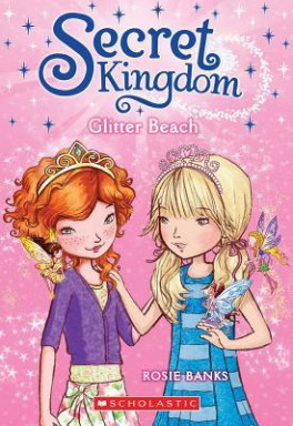 SECRET KINGDOM #6: GLITTER BEACH