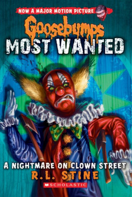 GOOSEBUMPS MOST WANTED 07: A NIGHTMARE ON CLOWN STREET