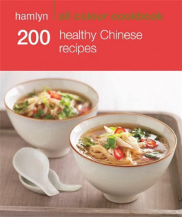 200 HEALTHY CHINESE RECIPES: (HAMLYN ALL COLOUR COOKBOOK)