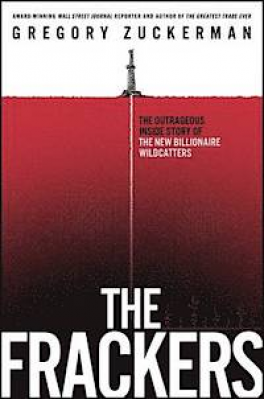 FRACKERS, THE: THE OUTRAGEOUS INSIDE STORY OF THE ENERGY REVOLUTION