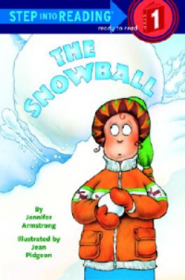 SNOWBALL, THE (STEP INTO READING 3)