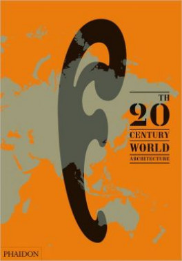PHAIDON ATLAS, THE: 20TH-CENTURY WORLD ARCHITECHTURE