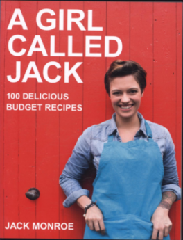 GIRL CALLED JACK, THE: 100 DELICIOUS BUDGET RECIPES