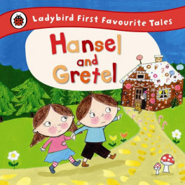 HANSEL AND GRETEL (LADYBIRD FIRST FAVOURITE TALES)