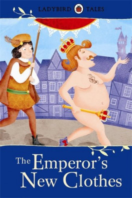 EMPEROR'S NEW, THE: (LADYBIRD TALES) CLOTHES