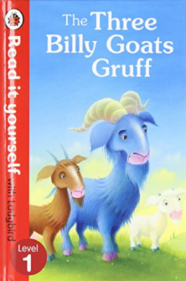 READ IT YOUR SELF: THREE BILLY GOATS GRUFF - LEVEL 1