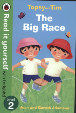 READ IT YOURSELF: TOPSY AND TIM: THE BIG RACE - LEVEL 2