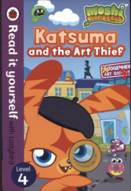READ IT YOURSELF: MOSHI MONSTERS: KATSUMA AND THE ART THIEF - LEVEL 4