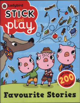 LADYBIRD STICK AND PLAY: FAVOURITE STORIES