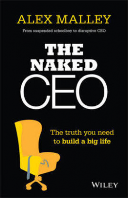 NAKED CEO, THE: THE TRUTH YOU NEED TO BUILD A BIG LIFE