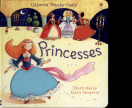 TOUCHY-FEELY: PRINCESSES
