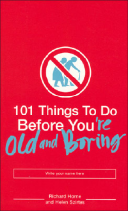 101 THINGS TO DO BEFORE YOURE OLD AND BORING
