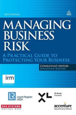 MANAGING BUSINESS RISK: A PRACTICAL GUIDE TO PROTECTING YOUR BUSINESS (10/ED)