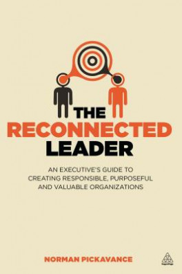 RECONNECTED LEADER, THE: AN EXECUTIVE'S GUIDE TO CREATING RESPONSIBLE, PURPOSEFUL AND VALUEABLE ORGANIZATIONS (1ED)