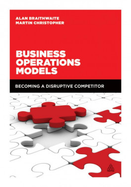 BUSINESS OPERATIONS MODELS (1/E): BECOMING A DISRUPTIVE COMPETITOR