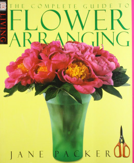 DK LIVING: THE COMPLETE GUIDE TO FLOWER ARRANGING (PB)
