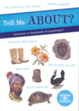 TELL ME ABOUT?