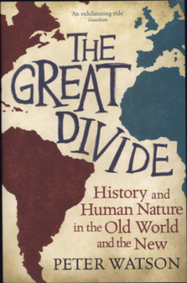 GREAT DIVIDE, THE: HISTORY AND HUMAN NATURE IN THE OLD WORLD AND THE NEW