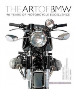 ART OF BMW, THE: 90 YEARS OF MOTORCYCLE EXCELLENCE