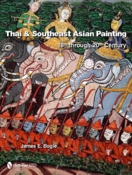 THAI & SOUTHEAST ASIAN PAINTING: 18TH THROUGH 20TH CENTURY