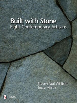 BUILT WITH STONE: EIGHT CONTEMPORARY ARTISANS