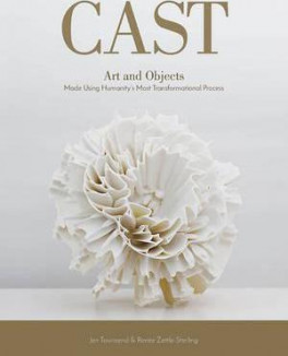 CAST: ART AND OBJECTS MADE USING HUMANITYS MOST TRANSFORMATIONAL PROCESS