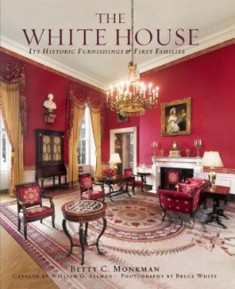 WHITE HOUSE, THE (2ND ED.) : ITS HISTORIC FURNISHINGS AND FIRST FAMILIES
