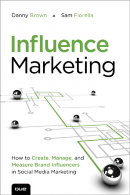 INFLUENCE MARKETING: HOW TO CREATE, MANAGE AND MEASURE BRAND INFLUENCERS IN SOCIAL MEDIA MARKETING, I/E