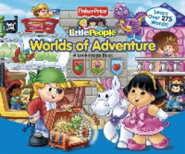 FISHER-PRICE LITTLE PEOPLE: WORLDS OF ADVENTURE (A LOOK INSIDE BOOK)