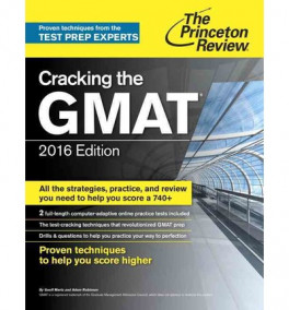 PRINCETON REVIEW, THE: CRACKING THE GMAT (2016 ED.)