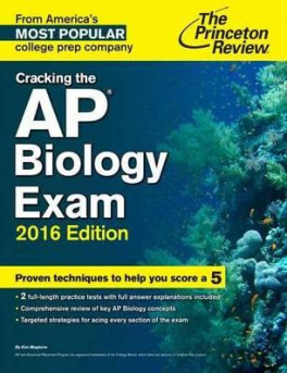 PRINCETON REVIEW, THE: CRACKING THE AP BIOLOGY EXAM (2016 ED.)