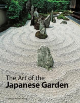 ART OF THE JAPANESE GARDEN, THE