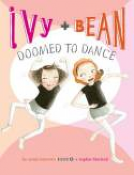 IVY AND BEAN DOOMED TO DANCE (#6)