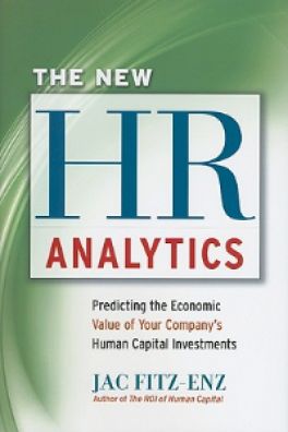 NEW HR ANALYTICS, THE: PREDICTING THE ECONOMIC VALUE OF YOUR COMPANY'S HUMAN CAPITAL INVESTMENTS