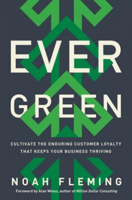 EVERGREEN CULTIVATE THE ENDURING CUSTOMER LOYALTY THAT KEEPS YOUR BUSINESS THRIVING