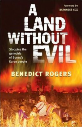 LAND WITHOUT EVIL, A: STOPPING THE GENOCIDE OF BURMA'S KAREN PEOPLE