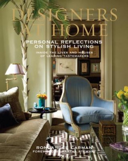 DESIGNERS AT HOME: PERSONAL REFLECTIONS ON STYLISH LIVING: INSIDE THE LIVES AND HOUSES OF LEADING TASTEMAKERS