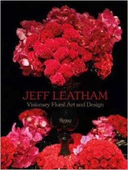 JEFF LEATHAM: REVOLUTIONARY FLORAL ART