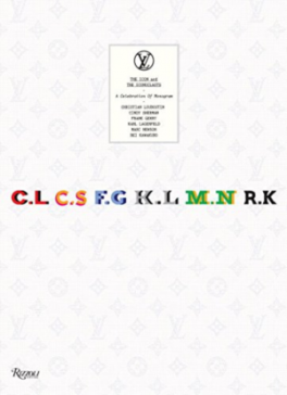 LOUIS VUITTON: THE ICON AND THE ICONOCLASTS: A CELEBRATION OF MONOGRAM
