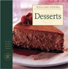 WILLIAMS-SONOMA THE BEST OF KITCHEN LIBRARY: DESSERTS
