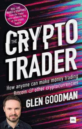 Crypto Trader The How Anyone Can Make Money Trading Bitcoin And Other Cryptocu -