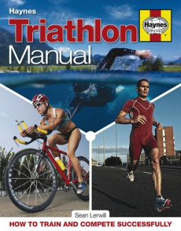 TRIATHLON MANUAL: HOW TO TRAIN AND COMPLETE SUCCESSFULLY