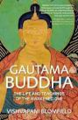 GAUTAMA BUDDHA: THE LIFE TEACHINGS OF THE AWAKENED ONE