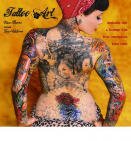 TATTOO ART: INSPIRATION, IMPACT & TECHNIQUE FROM GREAT CONTEMPORARY TATTOO ARTISTS