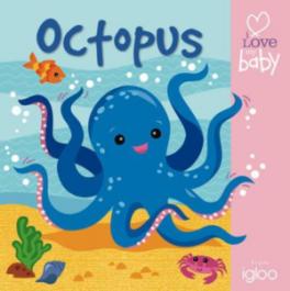I LOVE MY BABY: BATH BOOKS: OCTOPUS