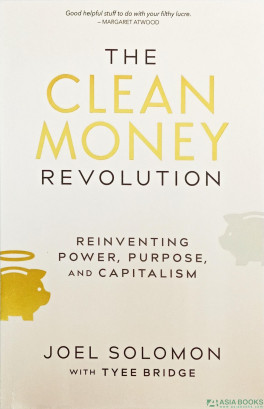 Purpose and Capitalism The Clean Money Revolution Reinventing Power