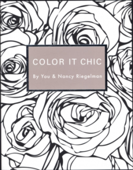 COLOR IT CHIC: BY YOU AND NANCY RIEGELMAN