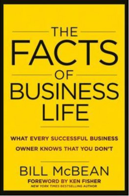 FACTS OF BUSINESS LIFE, THE: WHAT EVERY SUCCESSFUL BUSINESS OWNER KNOWS THAT YOU DON'T