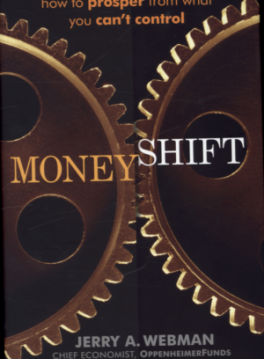MONEYSHIFT: HOW TO PROSPER FROM WHAT YOU CAN'T CHANGE